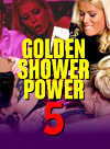 GOLDEN SHOWER POWER 05